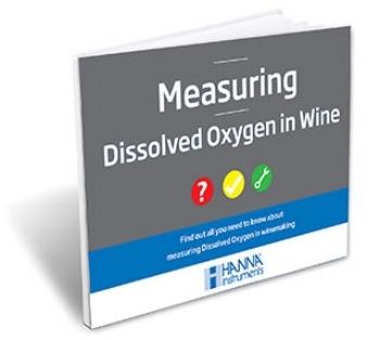 Measuring Dissolved Oxygen in Wine - Hanna Instruments eBook